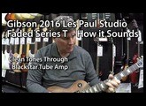 Gibson 2016 Les Paul Studio Faded Series T - How it Sounds