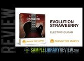 Review Evolution Strawberry Kontakt Player Electric Guitar from Orange Tree Samples