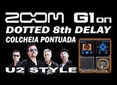 ZOOM G1on DELAY Dotted 8th - Colcheia Pontuada G1xon Settings.