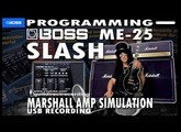BOSS ME-25 SLASH Distortion GUNS N' ROSES guitar tone PATCH SETTINGS.