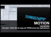 MOTION: Recréer l'effet 3D du logo TRON avec les réplicateurs !
