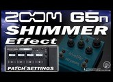 ZOOM G5n SHIMMER Effect [Free Patch].
