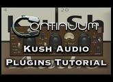 Kush Audio Plugins Tutorial and Walkthrough