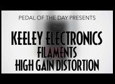 Keeley Electronics Filaments High Gain Distortion Effects Pedal Demo Video