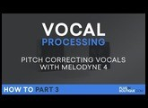 Vocal Processing | Melodyne 4 Essential Tutorial - P.3