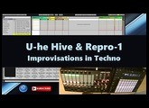U-he Hive and Repro-1 Improvisations in Techno TUTORIAL (2017)