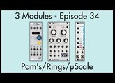 3 Modules #34: Pamela's New Workout, Rings, µScale