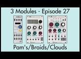 3 Modules #27: Braids, Pamela's New Workout, Clouds
