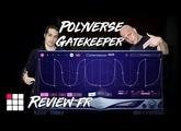 GATEKEEPER  POLYVERSE by INFECTED MUSHROOM - RΞVIΞW FR