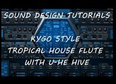 Kygo - Style Tropical House Flute with U-He Hive