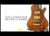 Guitares Benoît Guilbert Soul Eater Elm