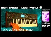 Behringer DeepMind 6 LFO & Filter FUN! 2017 Analog Synthesizer Rik Marston