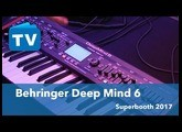Superbooth 2017 Behringer Deep Mind 6 der kleine Deep Mind 12 Synthesizer -