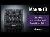Strymon Magneto - Creating Harmonies With Quantized Pitch