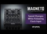 Strymon Magneto - Speed Changes Following Clock Input