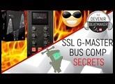Les SECRETS du SSL G-Master Buss Compressor (Waves Audio)