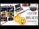 REVIEW du CLAVIER NOMADE IRIG KEYS I/O 25 (Ik Multimedia)