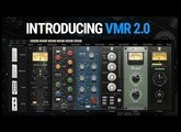 Introducing VMR 2.0 The Channel Strip of Your Dreams