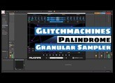 Glitchmachines Palindrome Granular Sampler Plugin Quick Look | SYNTH ANATOMY