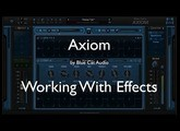 Blue Cat's Axiom - Working With Effects