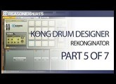 Kong drum designer - reason beginners guide - part 5 of 7