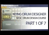 Kong drum designer - reason beginners guide - part 1 of 7
