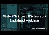 Slate FG-Stress (Distressor) Explained Webinar
