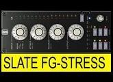 Slate FG-Stress Distressor Plugin First Impressions