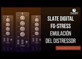 Slate Digital FG-Stress - La Mejor Emulación Del Distressor