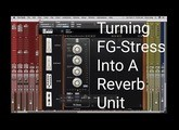 Turning FG Stress Into A Reverb Unit