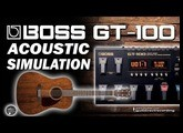 BOSS GT-100 Acoustic Simulator / Simulador Acústico [Patch Settings].