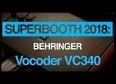 Superbooth 2018: Hear Behringer's Vocoder VC340