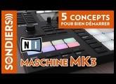 MASCHINE MK3 - 5 concepts de base pour bien démarrer / Tuto NATIVE INSTRUMENTS débutant