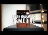 Keeley Electronics D&M Drive (demo)