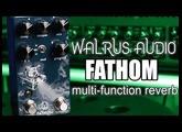 Walrus Audio Fathom Multi-Function Reverb Pedal Demo & Review (Stompbox Saturday Ep.114)