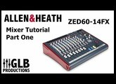 Allen & Heath ZED60-14FX Mixer Tutorial Part One