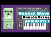 Donner Wave Analog Delay Meets Arturia Minibrute 2 Synthesizer   SYNTH ANATOMY