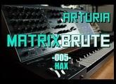 Arturia Matrixbrute // 005 - Hax