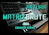 Matrixbrute // 004 - Smooth Move