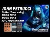 JOHN PETRUCCI Guitar Tone using BOSS METAL ZONE, DD-3 and JOYO Amp Simulator.