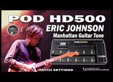 POD HD500 ERIC JOHNSON Manhattan Guitar Tone [Patch Settings].