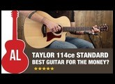 Taylor 114ce - Best guitar for the money?