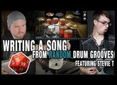 Writing A Song From RANDOM Drum Grooves - Feat. STEVIE T!