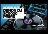 Denon DJ SC5000 Prime - Media Player - Test (Elevator Vlog 103 deutsch)