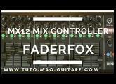 MX12 Mix Controller - FADERFOX [TUTO MAO GUITARE]