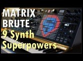 The 9 Synth Superpowers of MatrixBrute by Arturia