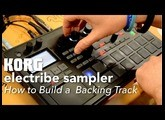 Korg Electribe Sampler 2 – How To Build a Backing Track