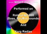 NIGHT CLUB (ROLAND MC-808 / KORG RADIAS)