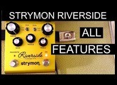 Strymon Riverside:  All Features Shown