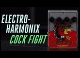 Electro-Harmonix Cockfight